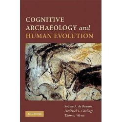 Cognitive Archaeology and Human Evolution by Sophie A. de Beaune, 9780521746113.