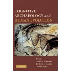 Cognitive Archaeology and Human Evolution by Sophie A. de Beaune, 9780521769778.