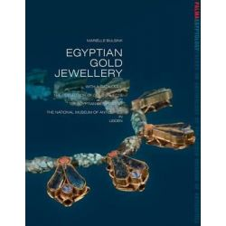 Egyptian Gold Jewellery, With a Catalogue of the Collection of Gold Objects in the Egyptian Department of the National Museum of Antiquities in Leiden by Marielle Bulsink, 9782503553672.