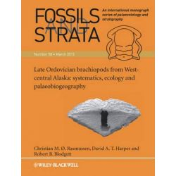 Fossils and Strata, Late Ordovician Brac Hiopods from West-Central Alaska: Systematics, Ecology and Palaeobiogeography by Christian M. O. Rasmussen, 9781118384176.