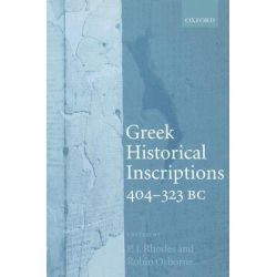 Greek Historical Inscriptions, 404-323 BC by P. J. Rhodes, 9780199216499.