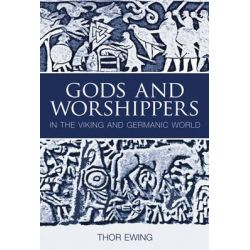 Gods and Worshippers in the Viking and Germanic World, Tempus Ser. by Thor Ewing, 9780752435909.
