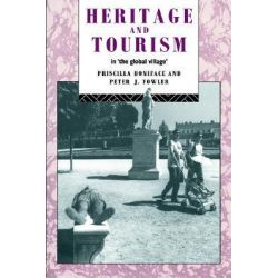Heritage and Tourism in the Global Village, Heritage: Care-Preservation-Management by Priscilla Boniface, 9780415072373.