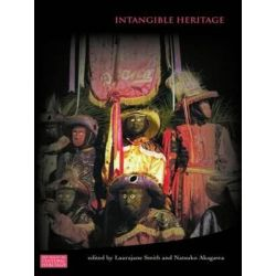 Intangible Heritage, Key Issues in Cultural Heritage by Laurajane Smith, 9780415473965.