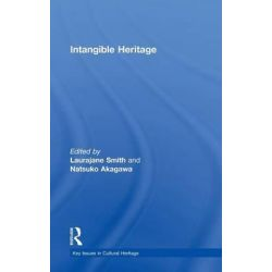 Intangible Heritage, Key Issues in Cultural Heritage by Laurajane Smith, 9780415473972.