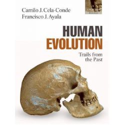 Human Evolution, Trails from the Past by Camilo J. Cela-Conde, 9780198567806.