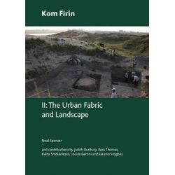 Kom Firin II, The Urban Fabric and Landscape by Neal Spencer, 9780861591923.