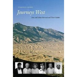 Journeys West, Jane and Julian Steward and Their Guides by Virginia Kerns, 9780803225084.