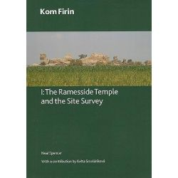 Kom Firin I: 1, The Ramesside Temple and the Site Survey by Neal Spencer, 9780861591701.
