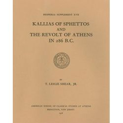 Kallias of Sphettos and the Revolt of Athens in 286 B.C., Hesperia Supplements by Leslie T. Shear Jr., 9780876615171.