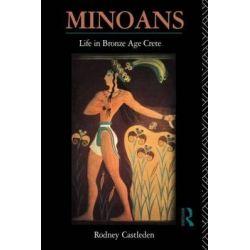 Minoan Life in Bronze Age Crete by Rodney Castleden, 9780415088336.