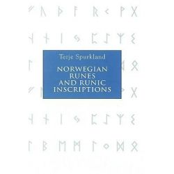 Norwegian Runes and Runic Inscriptions by Terje Spurkland, 9781843831860.