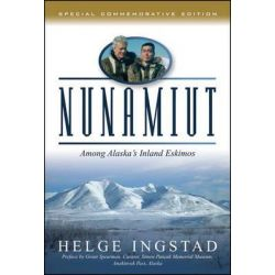 Nunamuit, Among Alaska's Inland Eskimos by Helge Ingstad, 9780881507614.