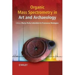 Organic Mass Spectrometry in Art and Archaeology by Maria Perla Colombini, 9780470517031.