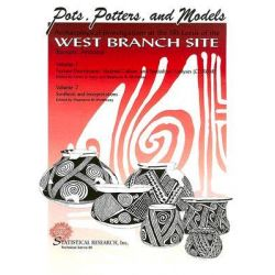 Pots, Potters, and Models, Archaeological Investigations at the Sri Locus of the West Branch Site, Tucson, Arizona by Stephanie M Whittlesey, 9781879442788.