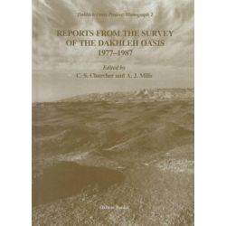 Reports from the Survey of Dakhleh Oasis, Western Desert of Egypt, 1977-87, Dakhleh Oasis Project Monograph by C.S. Churcher, 9781900188494.