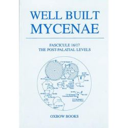Well Built Mycenae, Fasc 16/17: Fascicule 16/17, The Post-palatial Levels by E. B. French, 9781842179963.