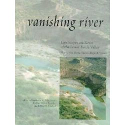 Vanishing River, Landscapes and Lives of the Lower Verde Valley -- The Lower Verde Valley Archaeological Project by Stephanie M Whittlesey, 9781879442900.