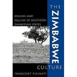 The Zimbabwe Culture, Origins and Decline of Southern Zambezian States by Innocent Pikirayi, 9780759100916.