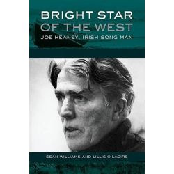 Bright Star of the West, Joe Heaney, Irish Song Man by Sean Williams, 9780195321180.