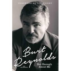 Burt Reynolds - But Enough About Me by Burt Reynolds, 9781910536209.