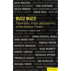 Buzz Buzz! Playwrights, Actors and Directors at the National Theatre, Playwrights, Actors and Directors at the National Theatre by Jonathan Croall, 9781408105207.