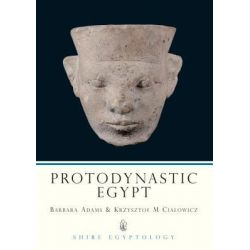 Protodynastic Egypt, Shire Egyptology by Barbara Adams, 9780747803577.