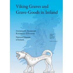 Viking Graves and Grave-Goods in Ireland, Medieval Dublin Excavations 1962-81 by Stephen J. Harrison, 9780901777997.