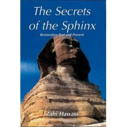 The Secrets of the Sphinx, Restoration Past and Present by Zahi A. Hawass, 9789774244926.