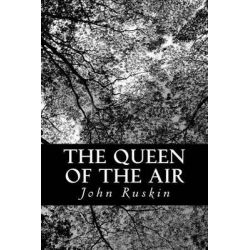 The Queen of the Air by John Ruskin, 9781481841498.