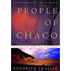The People of Chaco, A Canyon and its Culture by Kendrick Frazier, 9780393318258.