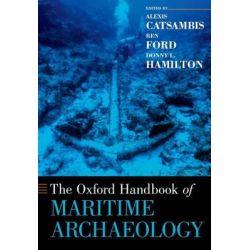 The Oxford Handbook of Maritime Archaeology, Oxford Handbooks by Alexis Catsambis, 9780199336005.