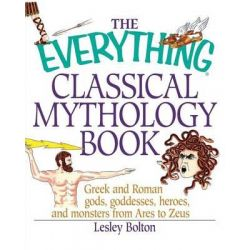The Everything Classical Mythology Book, Everything (Reference) by Lesley Bolton, 9781580626538.