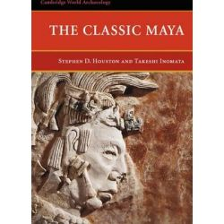 The Classic Maya, Cambridge World Archaeology by Stephen D. Houston, 9780521669726.