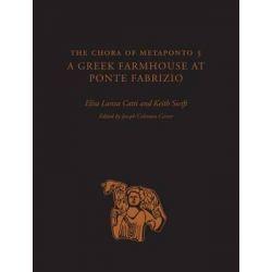 The Chora of Metaponto 5, A Greek Farmhouse at Ponte Fabrizio by Elisa Lanza Catti, 9780292758643.