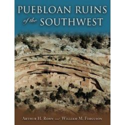 Puebloan Ruins of the Southwest by Arthur H Rohn, 9780826339706.