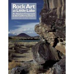 Rock Art at Little Lake, An Ancient Crossroads in the California Desert by Jo Anne van Tilburg, 9781931745932.
