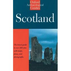 Scotland, An Oxford Archaeological Guide by Anna Ritchie, 9780192880024.