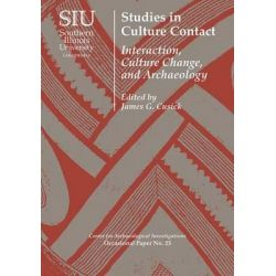 Studies in Culture Contact, Interaction, Culture Change, and Archaeology by James G. Cusick, 9780809334094.