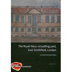 Royal Navy Victualling Yard, East Smithfield, London, Mola Monographs by Ian Grainger, 9781901992892.