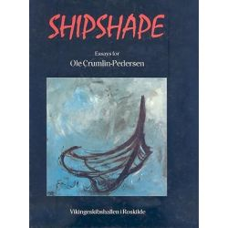 Shipshape: Essays for Ole Crumlin-Pedersen, On the Occasion of His 60th Anniversary, February 24th 1995 by Ole Crumlin-Pedersen, 9788785180278.