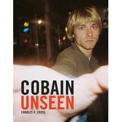 Cobain Unseen by Charles R. Cross, 9780316033725.