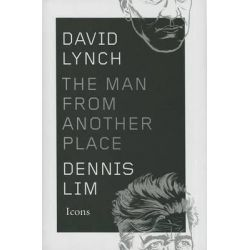 David Lynch, The Man from Another Place by Dennis Lim, 9780544343757.
