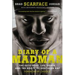 "Diary of a Madman, The Geto Boys, Life, Death, and the Roots of Southern Rap by Brad ""Scarface"" Jordan, 9780062302649."