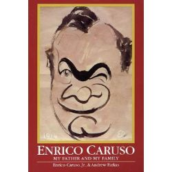 Enrico Caruso, My Father and My Family by Enrico Caruso, 9781574670226.