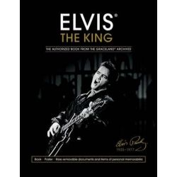 Elvis the King, The Authorized Book from the Graceland Archives by Gillian G. Gaar, 9781780975399.