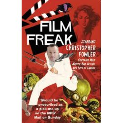 Film Freak by Christopher Fowler, 9780857501790.