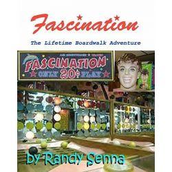 Fascination, The Lifetime Boardwalk Adventure by Randy Senna, 9781453832066.