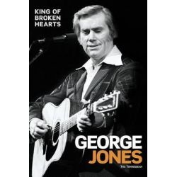 George Jones, King of Broken Hearts by Tennessean, 9781479010080.