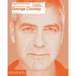 George Clooney, Anatomy of an Actor by Jeremy Smith, 9780714868066.